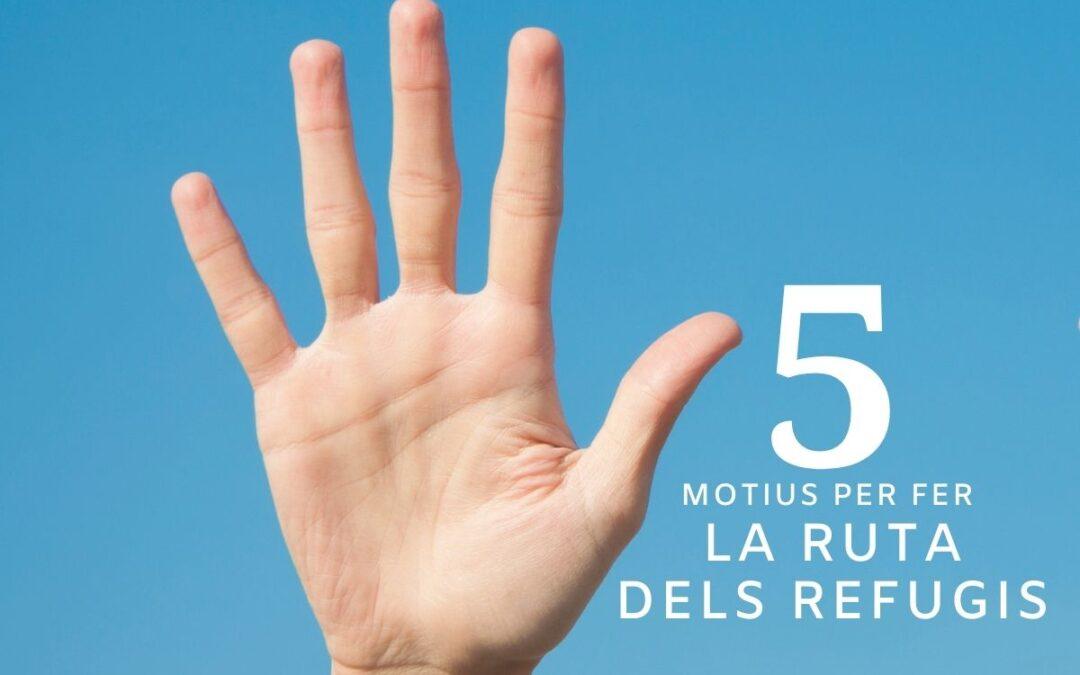 5 motius per fer la Ruta dels Refugis